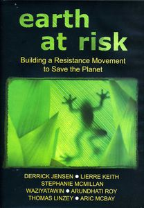 Earth at Risk: Building a Resistance Movement to