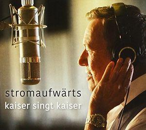 Stromaufwarts: Kaiser Singt Kaiser [Import]