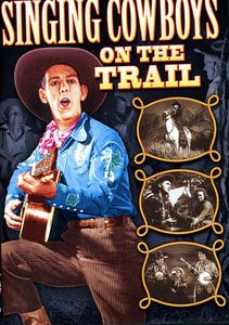 Singing Cowboys on the Trail