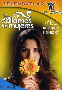 Lo Que Callamos Las Mujeres, Vol. 3