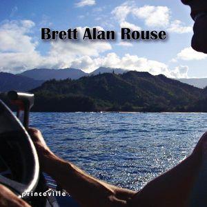 Rouse, Brett Alan : Princeville