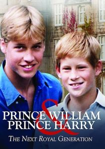 Prince William and Prince Harry the Next Royal Generation