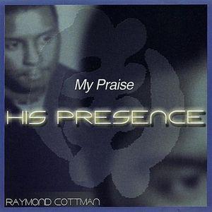 My Praise-His Presence