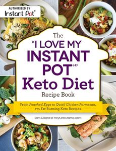 I LOVE MY INSTANT POT KETO DIET RECIPE BOOK