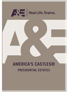 America's Castles: Presidential Estates