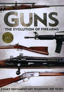 Guns: The Evolution of Firearms