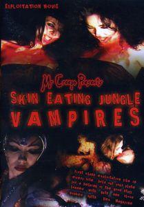 Skin Eating Jungle Vampires