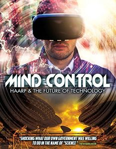 Mind Control: Haarp & Future Of Technology