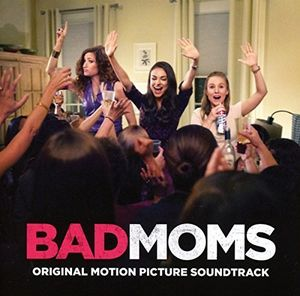 Bad Moms (Original Soundtrack) [Import]