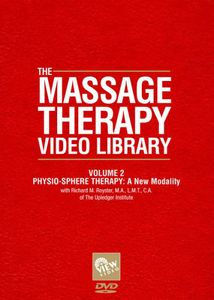 Massage Therapy Video Library - Physio-Sphere Therapy: New Modality: Volume 2