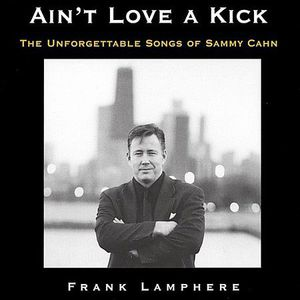 Aint Love a Kick-The Unforgettable Songs of Sammy