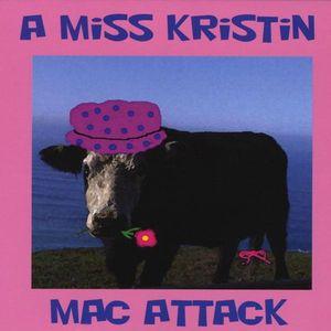 Miss Kristin Mac Attack