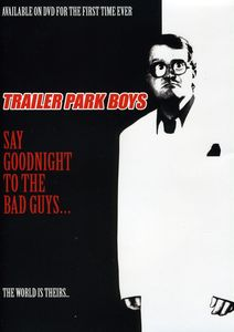 Trailer Park Boys Say Goodnight [Import]