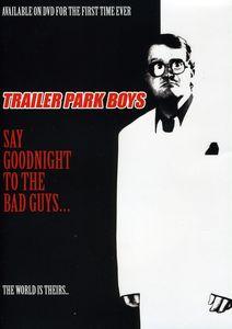 Trailer Park Boys Say Goodnight [Import]