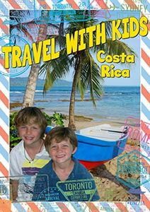 Travel With Kids: Costa Rica
