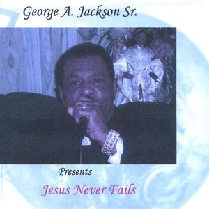 Jesus Never Fails