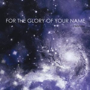 For the Glory of Your Name