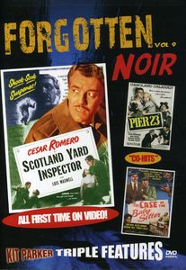 Forgotten Noir: Volume 9: Scotland Yard Inspector /  Pier 23 /  The Case of the Baby-Sitter