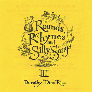 Rounds Rhymes & Silly Songs 3
