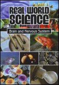 Real World Science: Brain and Nervous System
