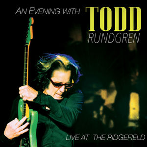 An Evening With Todd Rundgren-Live at the Ridgefield