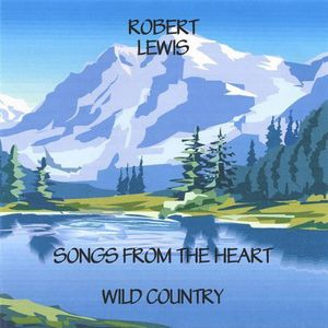 Songs from the Heart-Wild Country