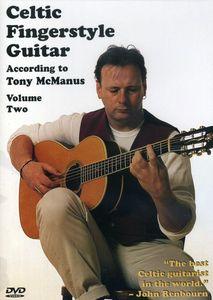 Celtic Fingerstyle Guitar According to Tony McManus: Volume 2