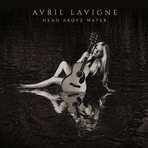 Head Above Water , Avril Lavigne
