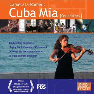 Camerata Romeu: Cuba Mia (Original Soundtrack)
