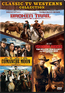 Broken Trail /  Comanche Moon /  The Shadow Riders