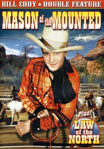 Double Feature: Mason of the Mounted /  Law of the