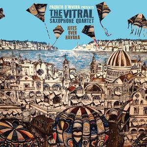 Kites Over Havana , Vitral Saxophone Quartet