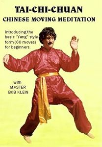 Tai-Chi-Chuan: Chinese Moving Meditation With Master Bob Klein