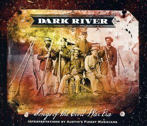 Dark River: Songs From The Civil War Era