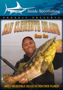 Inside Sportfishing: San Clemente Island - Goes Off