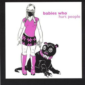 Babies Who Hurt People