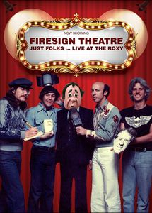 Firesign Theatre: Just Folks… Live At The Roxy
