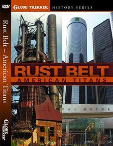 Globe Trekker: Rust Belt American Titans