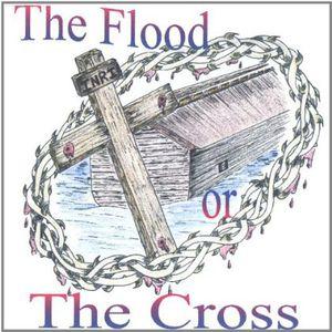 Flood or the Cross
