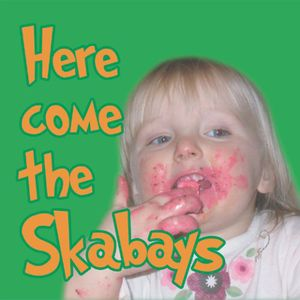 Here Come the Skabays