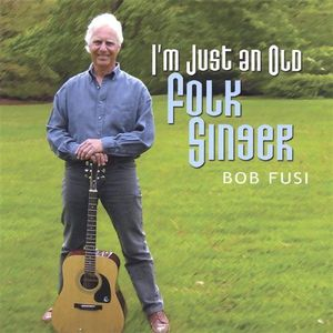 Im Just An Old Folk Singer
