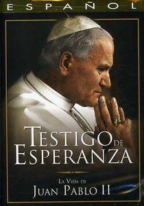 Testigo de Esperanza: La Vida de John Paul II