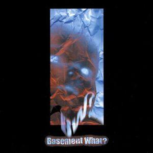 Basement What?