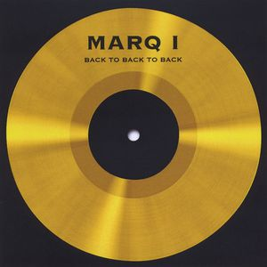 Marq I Back to Back to Back