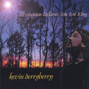 All Creation Delcares You Are King