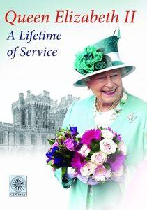 Queen Elizabeth II a Lifetime of Service