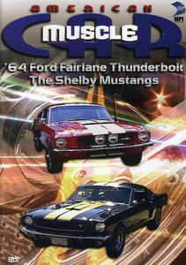 American Muscle Car: '64 Ford Fairlane Thunderbolt /  The Shelby Mustangs