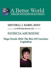 Mega Trends 2010: The Rise of Conscious Capitalism