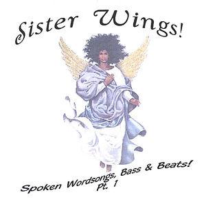 Sister Wings! Spoken Wordsongs Bass & Beats