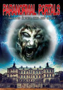 Paranormal Portals: Haunted Hotels Inns & Grills